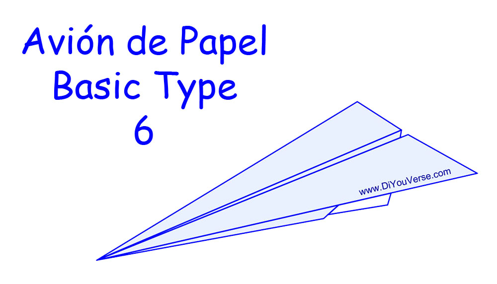 Avión de Papel – Basic Type 6