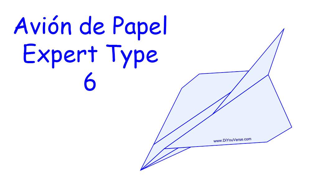 Avión de Papel – Expert Type 6