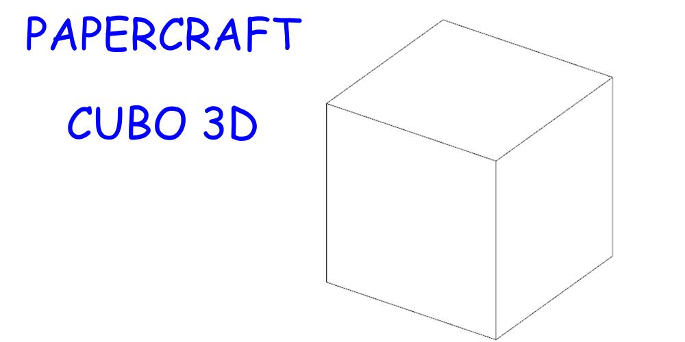 Papercraft – Cubo 3D