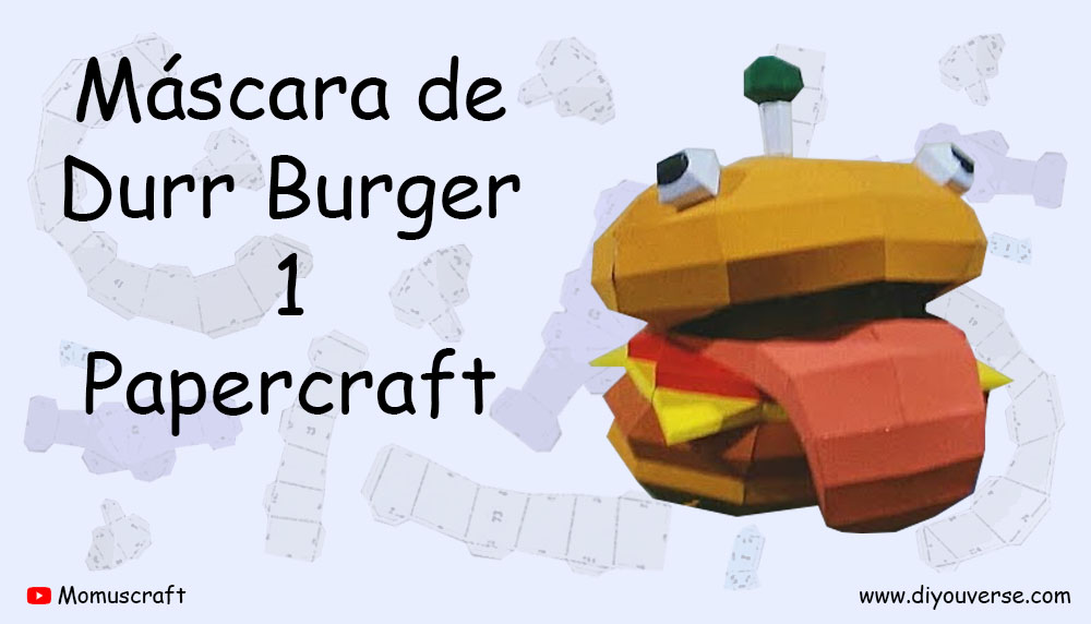 Máscara de Durr Burger 1 Papercraft
