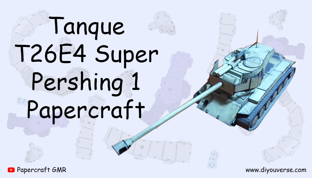 Tanque T26E4 Super Pershing 1 Papercraft