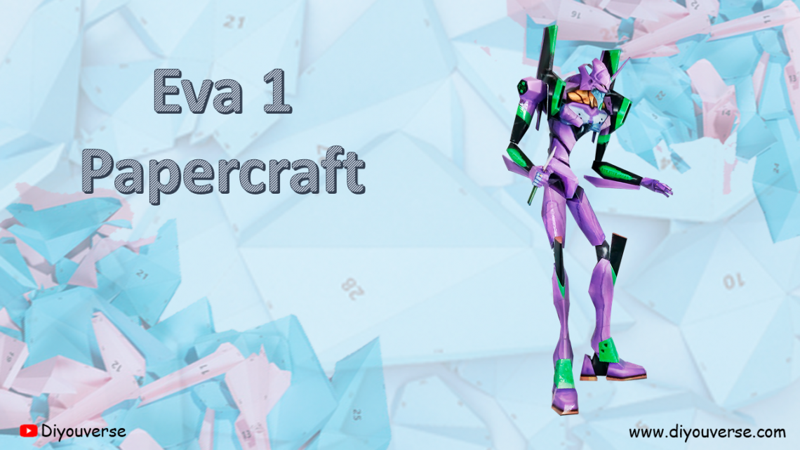 Eva 1 Evangelion – Papercraft